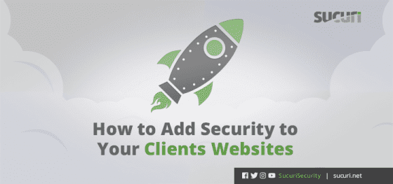 How to Add Security to Your Client's Websites