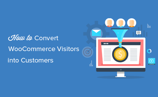 Converting WooCommerce visitors into customers