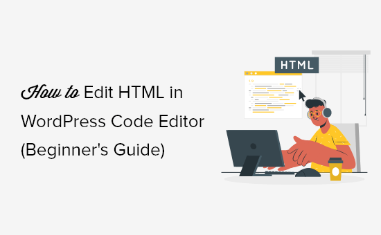 <p></noscript>Are you looking for an easy way to edit HTML on your WordPress website? HyperText Markup Language or HTML is a code that tells a web browser how to display the content on your web pages. Editing HTML comes in handy for advanced customization and troubleshooting issues. In this article, […]</p>